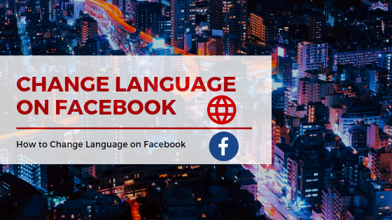 Change Language On Facebook<br/>