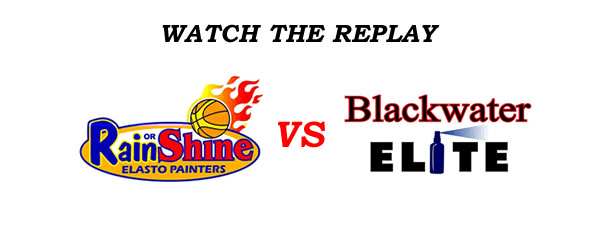 List of Replay Videos Rain or Shine vs Blackwater @ Ynares Center July 29, 2016
