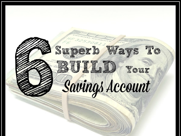 6 Superb Ways to Build Your Savings Account