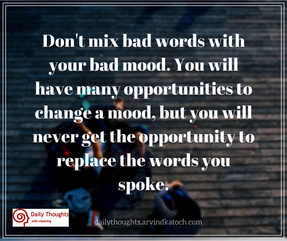 Don't mix bad words with your bad mood (Daily Thought