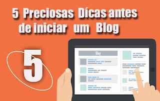 5 preciosas dicas antes de iniciar um blog