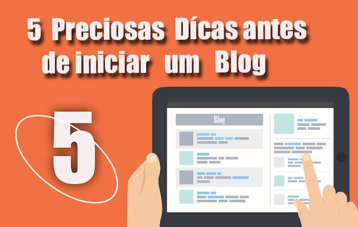 5 -->Preciosas dicas antes de iniciar um Blog