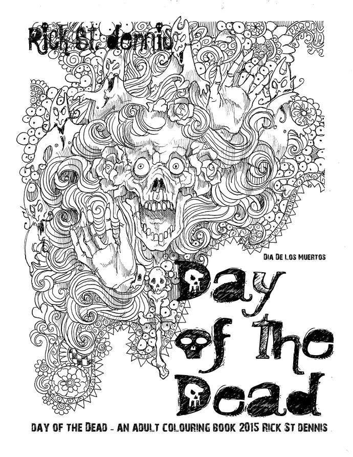 MONIQUE: Dia de los Muertos coloring book by Rick St dennis