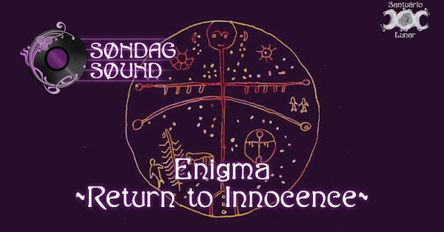 Søndag Søund - Letra e tradução de Return to Innocence do Enigma