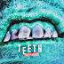 "Teeth Releases New Song ""Splinter"""
