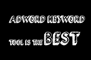 Adword Keyword Tool,Sebagai Perencana Kata Kunci Terbaik Dari Google