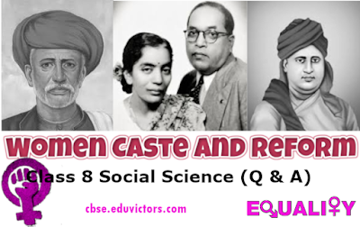 CBSE Class 8 - Social Science - History   Chapter 9: Women Caste and Reform  NCERT Questions and Answers (#class8History)(#cbsenotes)(#eduvictors)