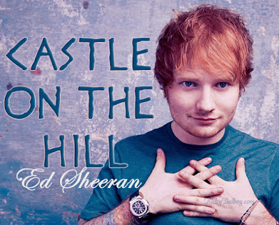 ED SHEERAN - CASTLE ON THE HILL LYRICS SONG 2017