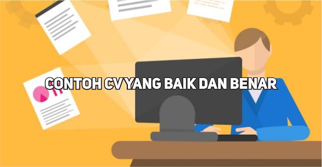 Contoh CV (Curriculum Vitae) Untuk Melamar Kerja Yang Baik dan Benar