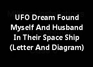 UFO Dream Found Myself And Husband In Their Space Ship (Letter And Diagram)