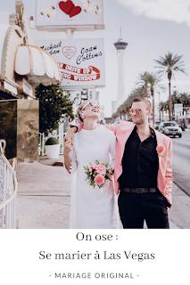 Se marier à Las Vegas blog mariage www.unjourmonprinceviendra26.com