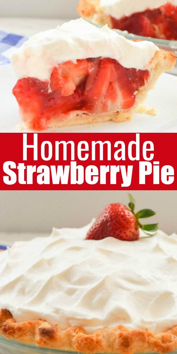 A slice of Strawberry Pie on top and a whole strawberry pie on the bottom with the words Homemade Strawberry Pie in white lettering with a red background in the middle.