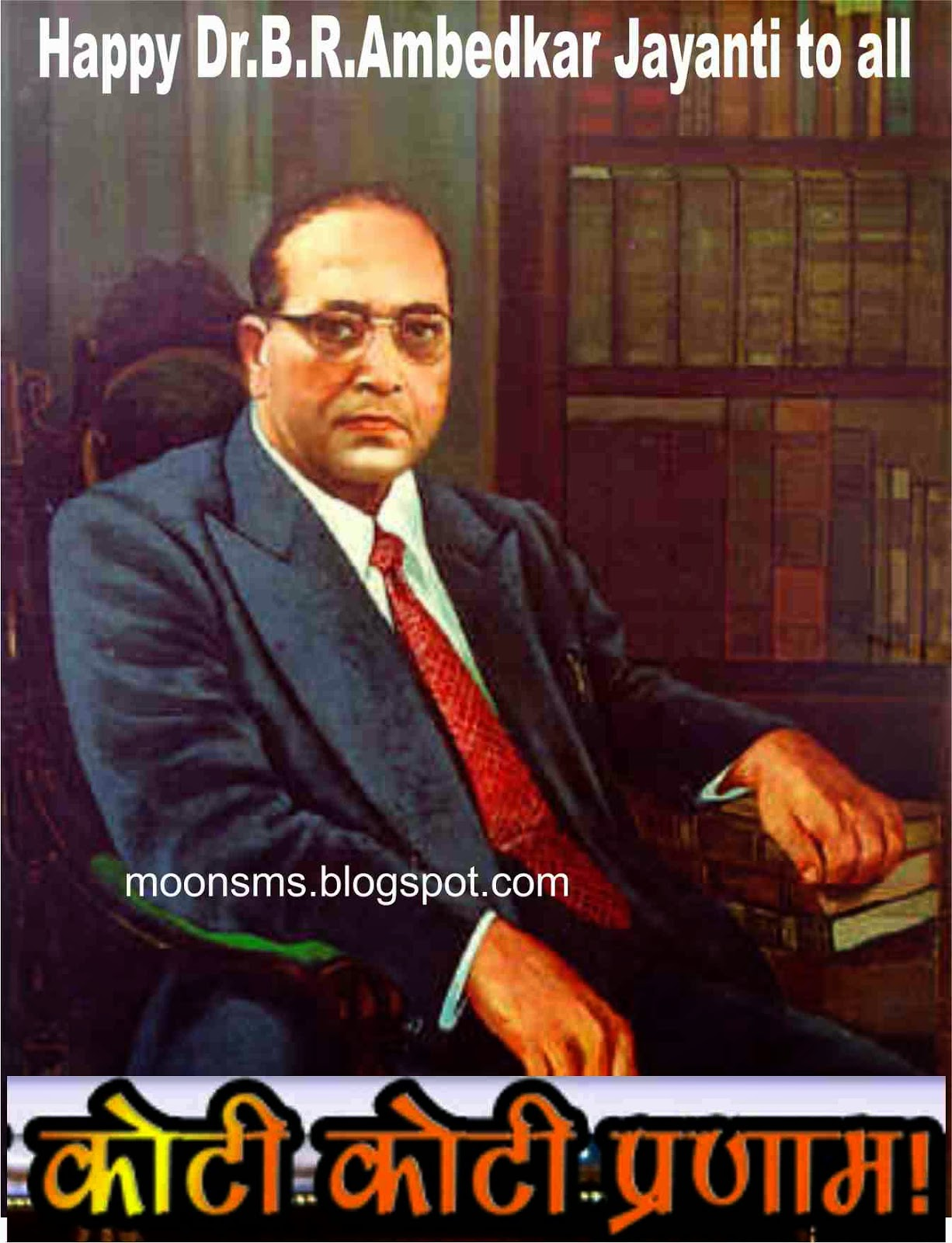 Happy Dr.Babasaheb Ambedkar Jayanti 2014 sms text message Quotes in English Hindi with gif animated images photos Hd wallpaper Greetings for Facebook whatsapp