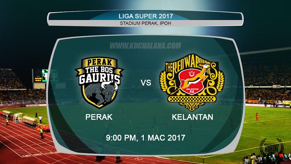 Liga Super 2017 | Perak Vs Kelantan