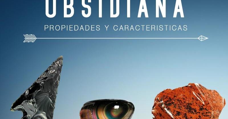 Obsidiana Propiedades Y Caracteristicas