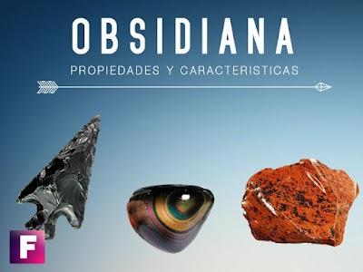 Obsidiana - Propiedades y caracteristicas