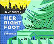 https://www.amazon.com/Her-Right-Foot-Dave-Eggers/dp/1452162816/ref=sr_1_1?ie=UTF8&qid=1512335324&sr=8-1&keywords=her+right+foot+by+dave+eggers
