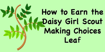 How to Earn the Daisy Girl Scout Making Choices Leaf