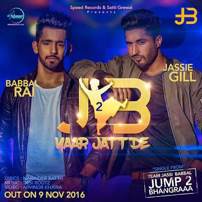 yaar Jaat De jassie Gill And Babbal Rai