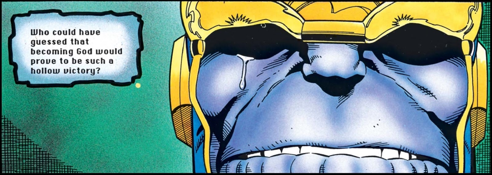 'Who could have guessed that becoming God would prove to be such a hollow victory?' asks caption beside extreme close-up of Thanos' face as a single tear falls