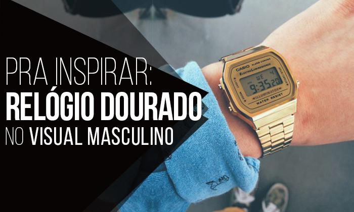 dc1c25f8937 Macho Moda - Blog de Moda Masculina  Relógio Dourado