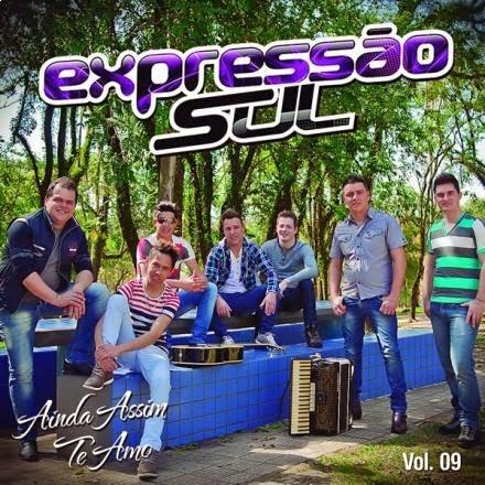 BANDAS DE BAILE DO SUL: Expressão Sul - Vol. 09 - Ainda assim te amo