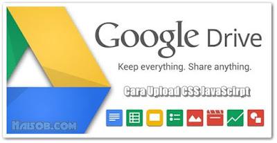 Cara upload / menyipan file CSS dan JavaScript ke Google Drive