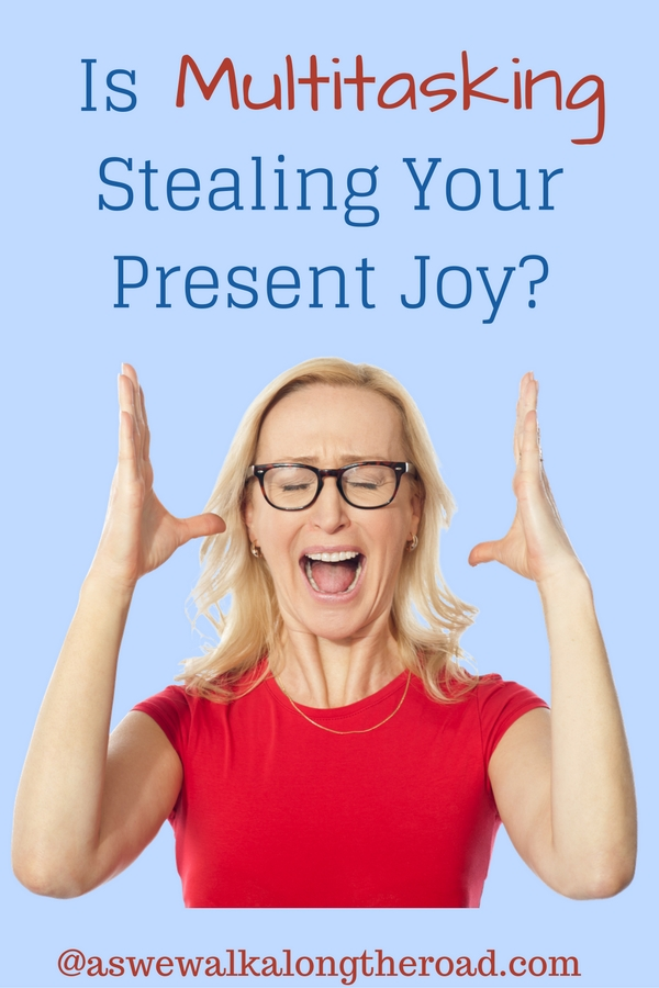 Multitasking steals joy