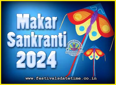 2024 Makar Sankranti Puja Date & Time, 2024 Makar Sankranti Calendar