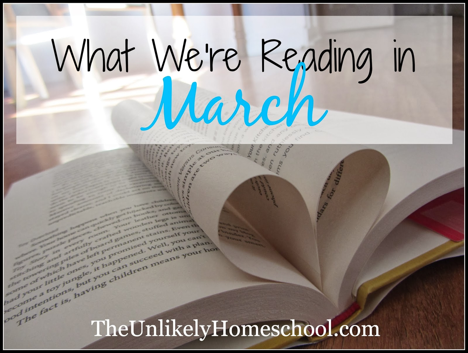 What We're Reading in March-an eclectic list of book titles for kids of all ages {The Unlikely Homeschool}