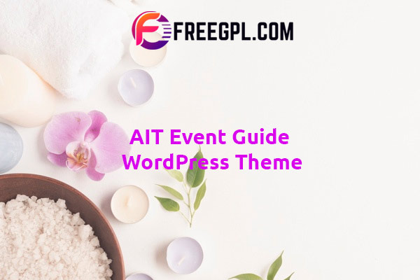 AIT Event Guide WordPress Theme Nulled Download Free