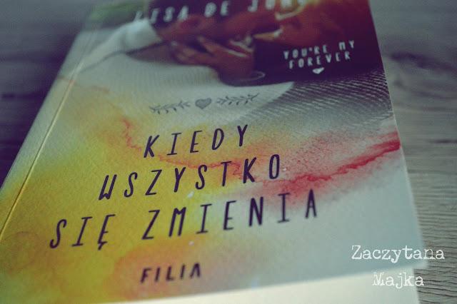 """Każda decyzja może zmienić wszystko - recenzja książki #169 - Lisa de Jong """"Kiedy wszystko się zmienia"""""""