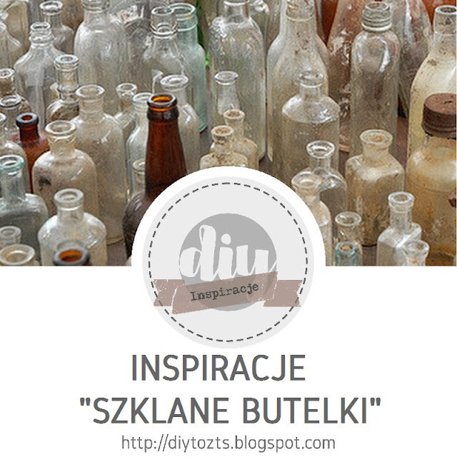 INSPIRACJE - SZKLANE BUTELKI