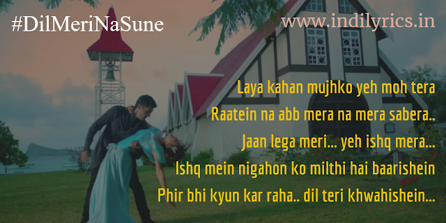 Dil Meri Na Sune Dil ki Main na sunoon | Atif Aslam | Genius | full song Lyrics with English Translation and Real Meaning and Quotes
