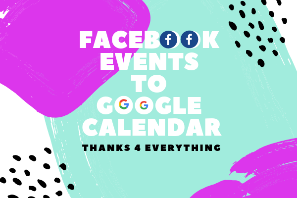 Export Facebook Events To Google Calendar<br/>