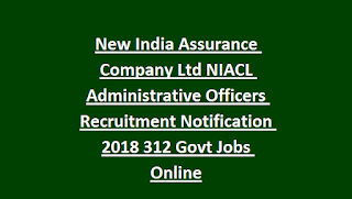 New India Assurance Company Ltd NIACL Administrative Officers Recruitment Notification 2018 Govt Jobs Online