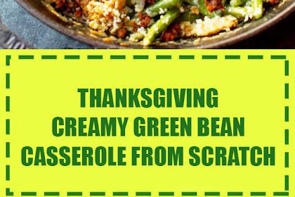 Creamy Green Bean Casserole from Scratch