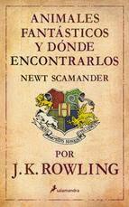 ANIMALES FANTASTICOS Y DONDE ENCONTRARLOS - J.K. ROWLING