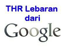 THR Lebaran dari google adsense