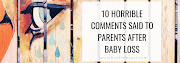 10 Horrible Comments Said to Parents After Baby Loss