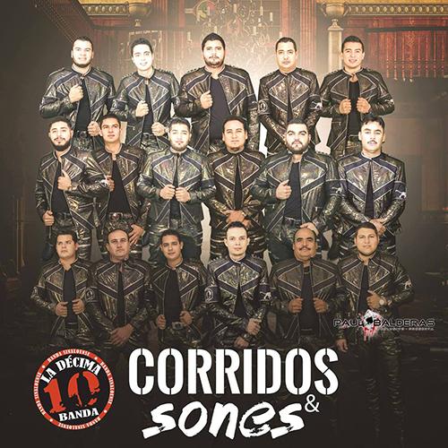 La Décima Banda - Sones Y Corridos (Álbum En Vivo 2017)