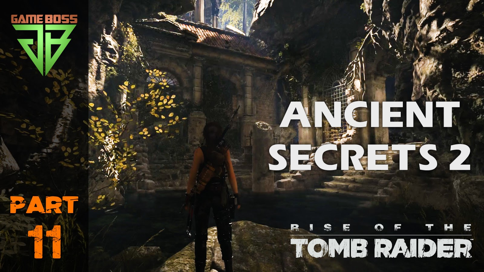 Rise Of The Tomb Raider Gameplay Walkthrough Part 11 Ancient