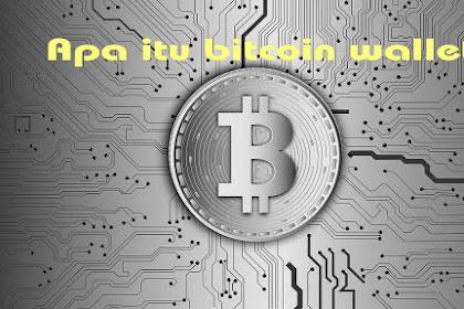 Apa itu bitcoin wallet atau Dompet Bitcoin