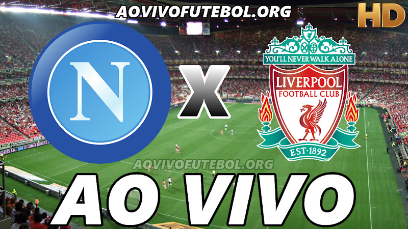 Assistir Napoli vs Liverpool Ao Vivo HD
