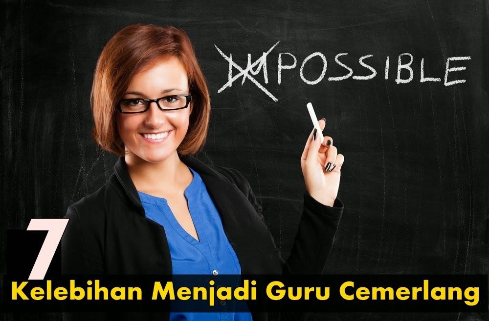 7 Kelebihan Menjadi Guru Cemerlang