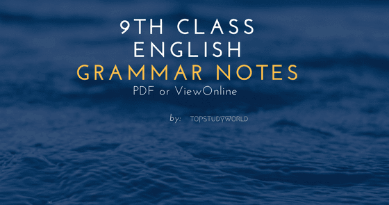 9th Class English Grammar Notes with FREE PDF | Top Study World