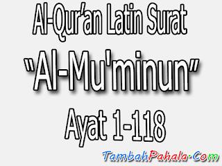 bacaan latin, latin surat Al-Mu'minun, teks latin surat Al-Mu'minun, Al-Qur'an surat Al-Mu'minun