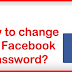 How to Change My Password On Facebook