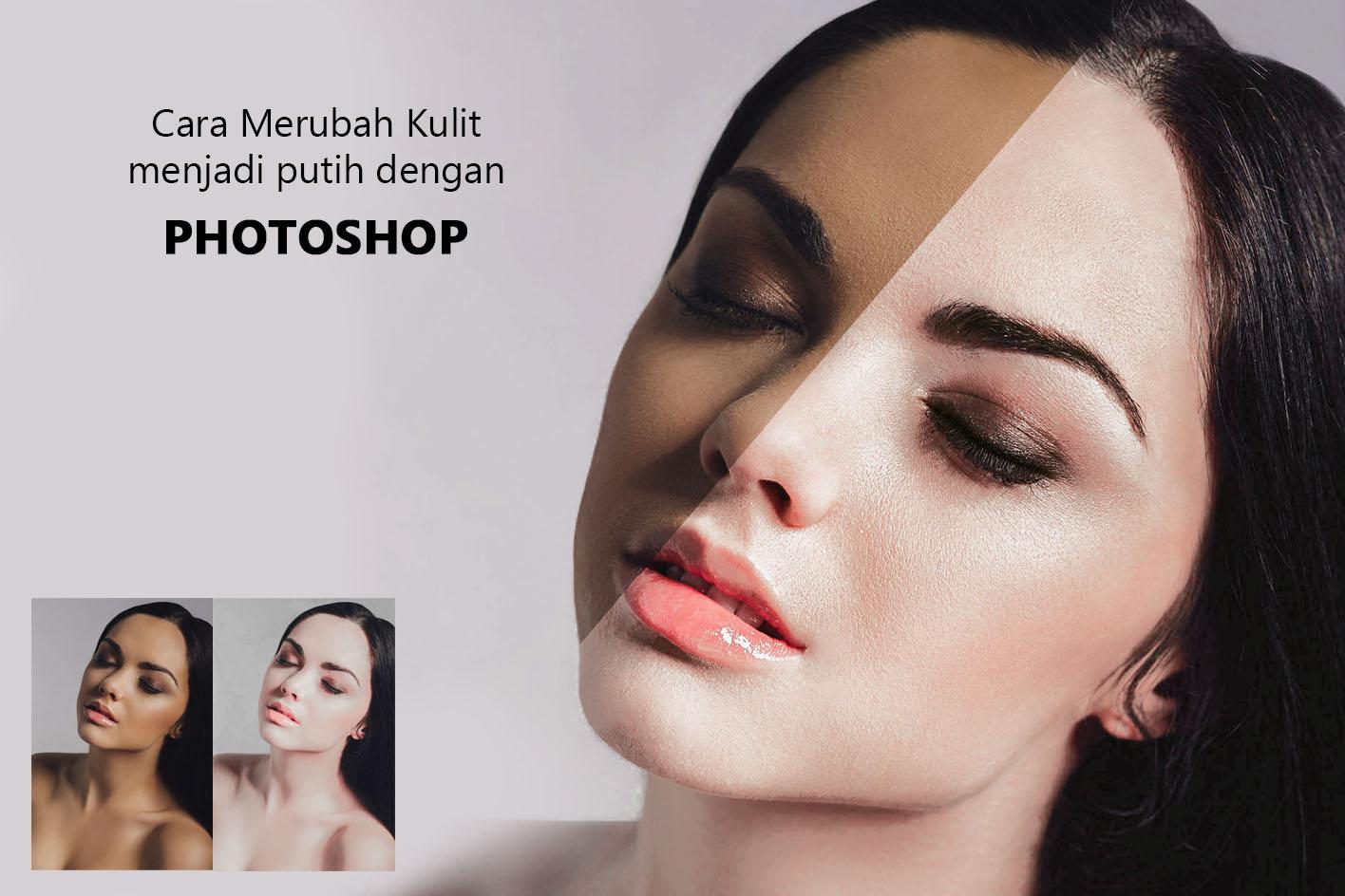 Cara Memutihkan Kulit Dengan Photoshop Fojo Design Fojo Design