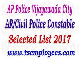 AP Police Vijayawada City AR/Civil Police Constable Selection List 2017 Merit List Marks